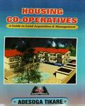 Housing Co-operatives Guide: A Guide To Land Acquisition And Management