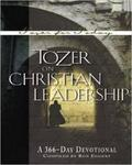 Tozer On Christian Leadership: A 366 Daily Devotional (tozer For Today)