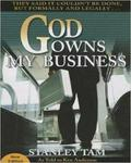 God Owns My Business: They Said It Couldnt Be Done But Formally And Legally...